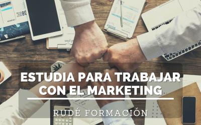 Estudia para trabajar con el Marketing